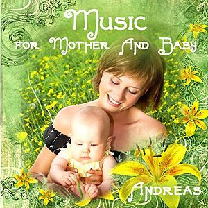 Andreas CD - Music for Mother & Baby