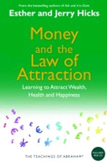 Esther & Jerry Hicks (Teachings of Abraham) - Money & The Law of Attraction (Book)