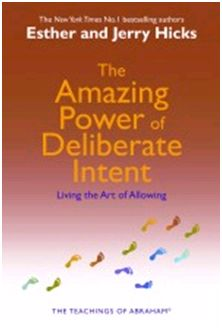 Esther & Jerry Hicks (Teachings of Abraham) - The Amazing Power of Deliberate Intent (Book)