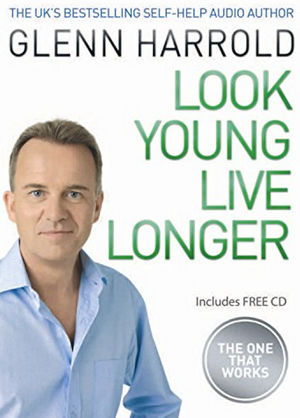 Glenn Harrold - Look Young Live Longer (Book & CD)