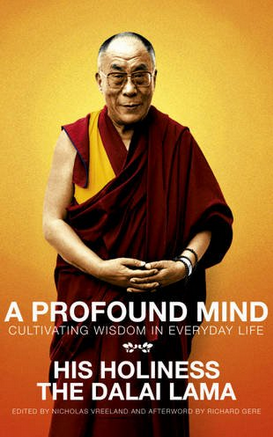 His Holiness the Dalai Lama - A Profound Mind - Culitivating Wisdom in Everyday Life (Book)