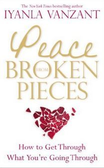 Iyanla Vanzant - Peace From Broken Pieces: How to Get Through What You're Going Through
