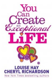 Louise Hay & Cheryl Richardson - You Can Create an Exceptional Life (Book)