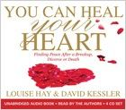 Louise Hay & David Kessler - You Can Heal Your Heart (4CDs)