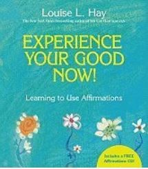 Louise Hay - Experience Your Good Now (Book & CD)