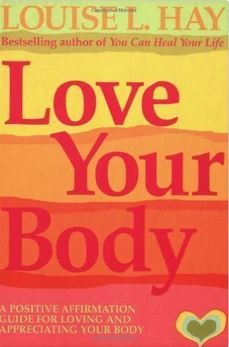 Louise Hay - Love Your Body (Book)