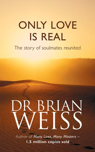 Only Love is Real (Book) by Brian Weiss