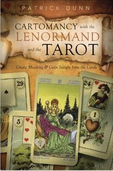 Patrick Dunn - Cartomancy with the Lenormand and the Tarot: Create Meaning & Gain Insight from the Cards