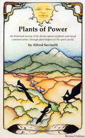 Plants of Power (Book) by Alfred Savinelli