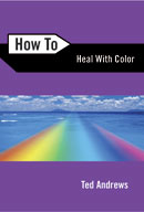 Ted Andrews - How to Heal with Color (Colour) (Book)