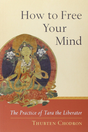 Thubten Chodron - How to Free Your Mind - The Practice of Tara the Liberator (Book)